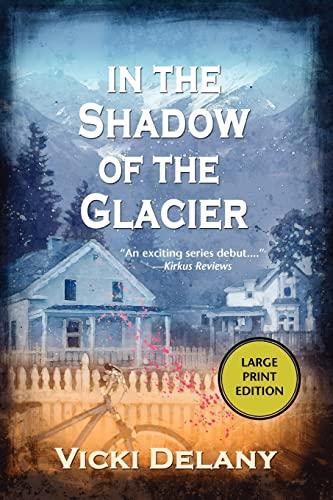 9781590584491: In the Shadow of the Glacier: A Constable Molly Smith Mystery (Constable Molly Smith Novels)