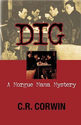 9781590585030: Dig (Morgue Mama Mysteries)