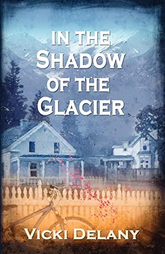 9781590585580: In the Shadow of the Glacier: A Constable Molly Smith Mystery (Constable Molly Smith Novels)