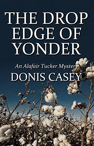 9781590585993: The Drop Edge of Yonder (Alafair Tucker Mysteries)