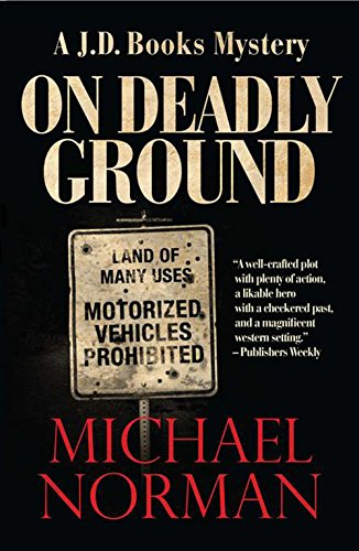On Deadly Ground: A J. D. Books Mystery: Norman, Michael