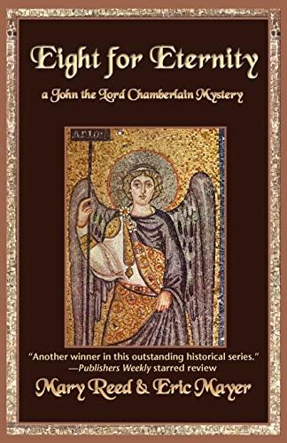 9781590587188: Eight for Eternity (John the Lord Chamberlain Mysteries)