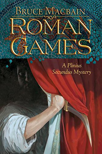 9781590587775: Roman Games: A Plinius Secundus Mystery (Plinius Secundus Series)