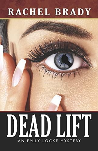 Dead Lift (Emily Locke Series): Rachel Brady