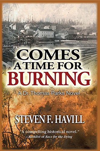Comes a Time for Burning: A Dr.: Havill, Steven F