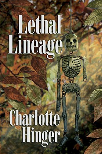 Lethal Lineage: A Lottie Albright Mystery (Lottie: Hinger, Charlotte