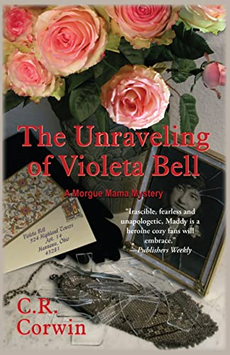 9781590588666: The Unraveling of Violeta Bell (Morgue Mama Mysteries)