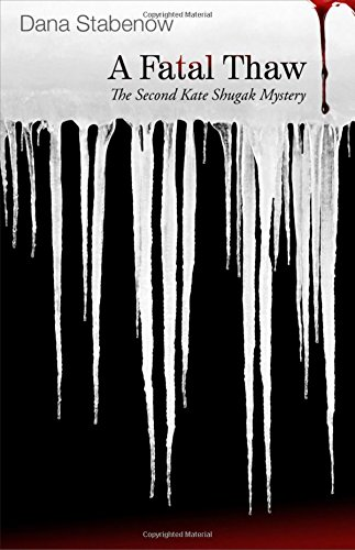 9781590588741: A Fatal Thaw: A Kate Shugak Mystery (Kate Shugak Mysteries)