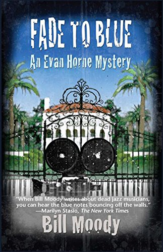 Fade to Blue: An Evan Horne Mystery: Bill Moody