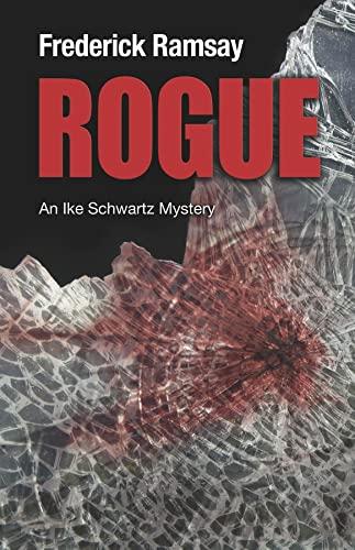 9781590589021: Rogue: An Ike Schwartz Mystery (Ike Schwartz Series)