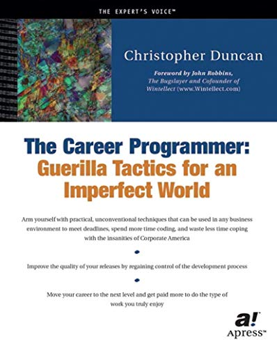 9781590590089: The Career Programmer: Guerilla Tactics for an Imperfect World