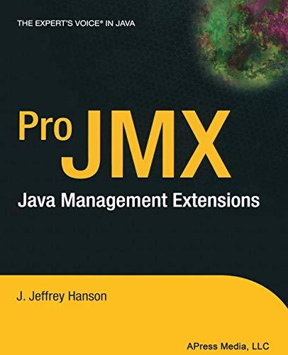 Pro Jmx: Java Management Extensions (Expert's Voice): Hanson, J. Jeffrey