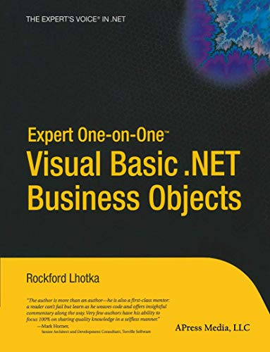 Expert One-on-One Visual Basic .NET Business Objects (1590591453) by Rockford Lhotka