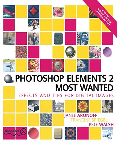 Photoshop Elements 2 Most Wanted: Walsh, Pete, Spiegel, Francine, Aronoff, Janee