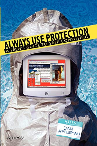 9781590593264: Always Use Protection: A Teen's Guide to Safe Computing