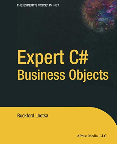 Expert C# Business Objects (Books for Professionals by Professionals) (1590593448) by Rockford Lhotka