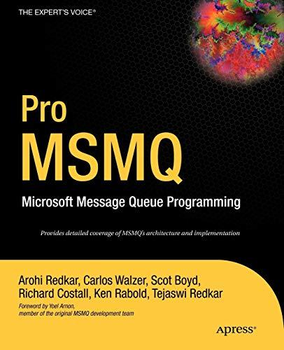 Pro MSMQ: Microsoft Message Queue Programming: Redkar, Arohi, Rabold,