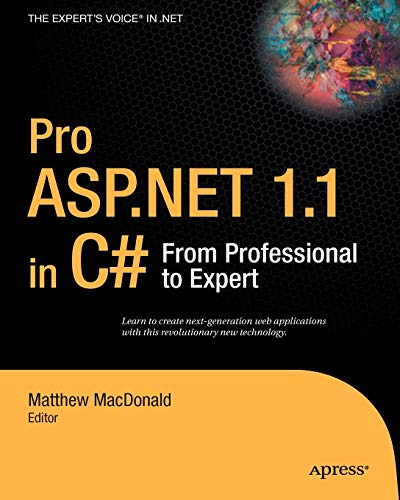 9781590593516: Pro ASP.NET 1.1 in C#: From Professional to Expert