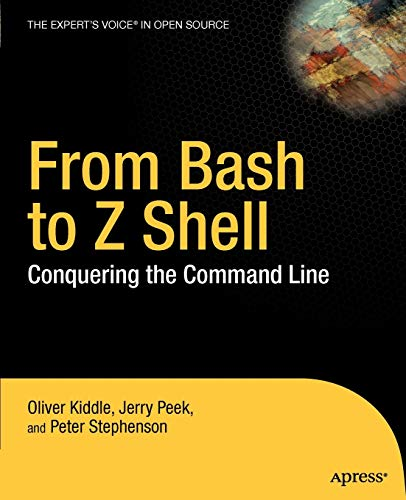 9781590593769: From Bash to Z Shell: Conquering the Command Line