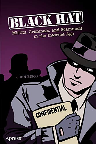 Black Hat: Misfits, Criminals, and Scammers in: Biggs, John