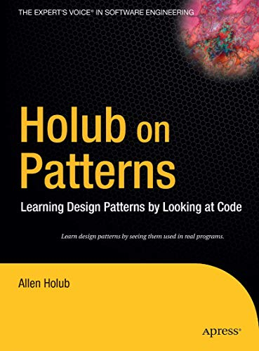9781590593882: Holub on Patterns: Learning Design Patterns by Looking at Code (Books for Professionals by Professionals)