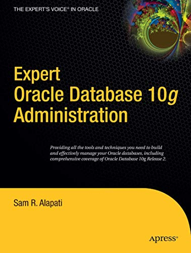 9781590594513: Expert Oracle Database 10g Administration (Expert's Voice)