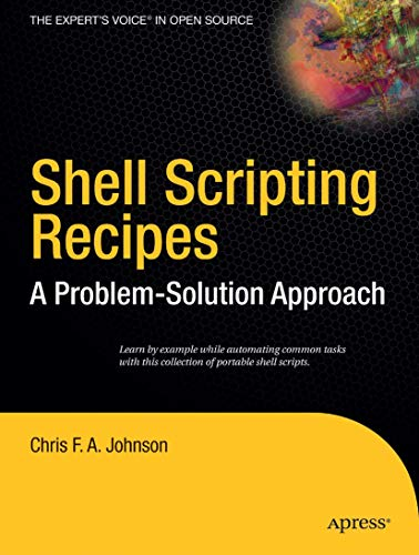 9781590594711: Shell Scripting Recipes: A Problem-Solution Approach (Expert's Voice in Open Source)