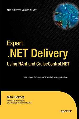 9781590594858: Expert .NET Delivery Using NAnt and CruiseControl.NET (Expert's Voice in .NET)