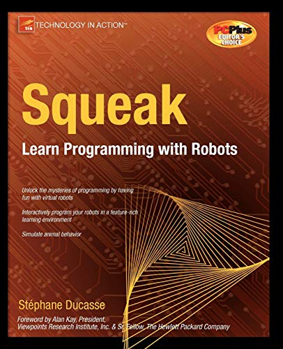 9781590594919: Squeak: Learn Programming with Robots (Technology in Action)
