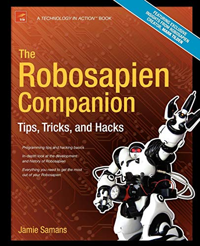 9781590595268: The Robosapien Companion: Tips, Tricks, and Hacks (Technology in Action)