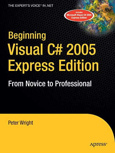9781590595497: Beginning Visual C# 2005 Express Edition: From Novice to Professional (Beginning: From Novice to Professional)