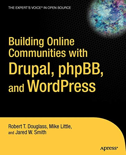 9781590595626: Building Online Communities with Drupal, phpBB, and WordPress