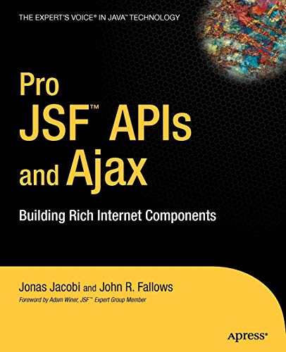 Pro JSF and Ajax: Building Rich Internet: Jacobi, Jonas, Fallows,