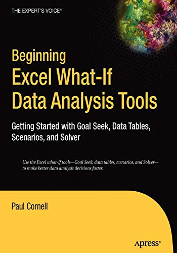 9781590595916: Beginning Excel What-If Data Analysis Tools: Getting Started with Goal Seek, Data Tables, Scenarios, and Solver