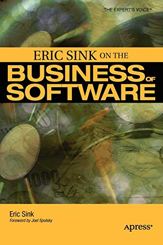 9781590596234: Eric Sink on the Business of Software (Expert's Voice)