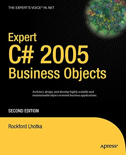 9781590596326: Expert C# 2005 Business Objects (Expert's Voice in .NET)