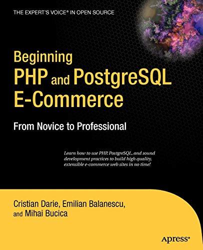 9781590596487: Beginning PHP and PostgreSQL E-Commerce: From Novice to Professional (Beginning, from Novice to Professional)