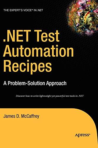 NET Test Automation Recipes : A Problem-Solution: James D. McCaffrey