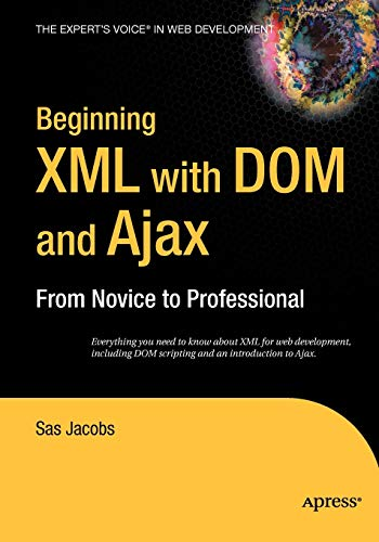 9781590596760: Beginning XML with Dom and Ajax: From Novice to Professional (Beginning: From Novice to Professional)