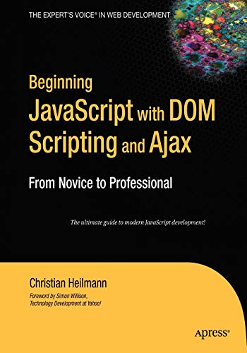 9781590596807: Beginning JavaScript with DOM Scripting and Ajax: From Novice to Professional (Beginning: from Novice to Professional)