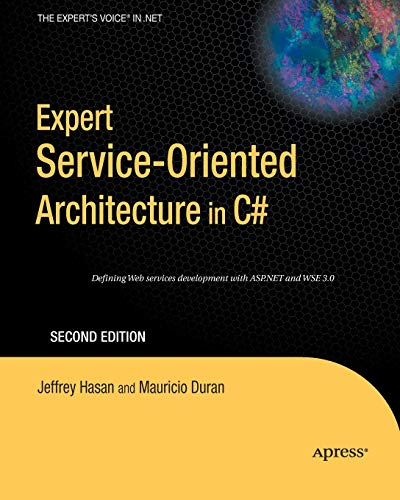 Expert Service-Oriented Architecture in C# 2005: Jeffrey Hasan