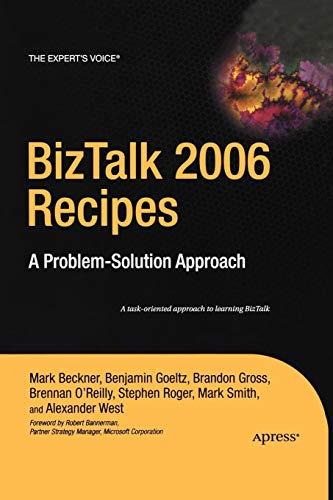 Biztalk 2006 Recipes: Beckner, Mark; Goeltz, Ben; Gross, Brandon; O'Reilly, Brennan; Roger, Stephen...