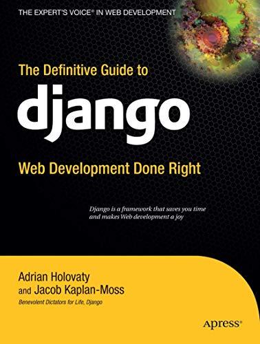 The Definitive Guide to Django: Web Development: Adrian Holovaty, Jacob