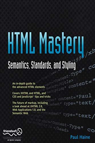 HTML Mastery: Semantics, Standards, and Styling: Haine, Paul