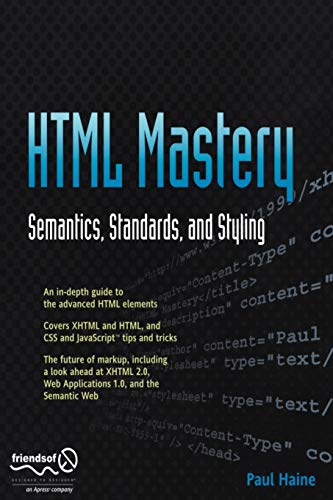9781590597651: HTML Mastery: Semantics, Standards, and Styling