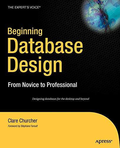 9781590597699: Beginning Database Design: From Novice to Professional