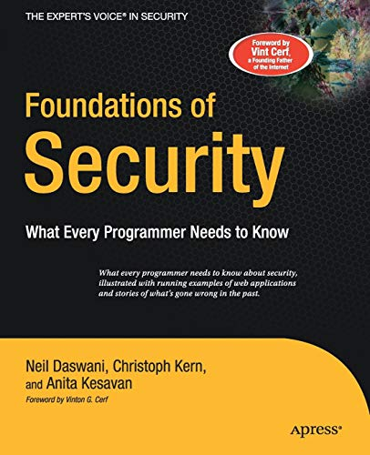 Foundations of Security : What Every Programmer: Neil Daswani; Christoph