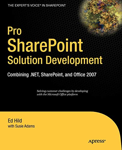 9781590598085: Pro SharePoint Solution Development: Combining .NET, SharePoint and Office 2007 (Expert's Voice in Sharepoint)