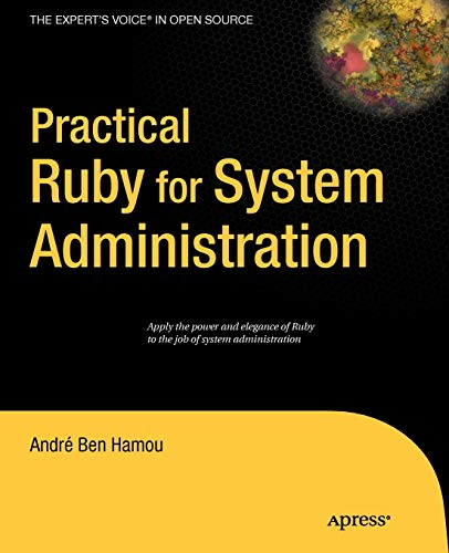 9781590598214: Practical Ruby for System Administration (Expert's Voice in Open Source)