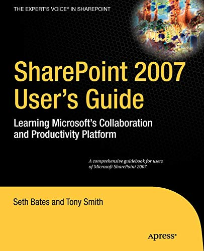 9781590598290: SharePoint 2007 User's Guide: Learning Microsoft's Collaboration and Productivity Platform